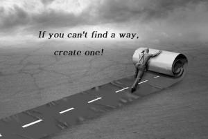 Si tu ne trouves pas le chemin, crée le